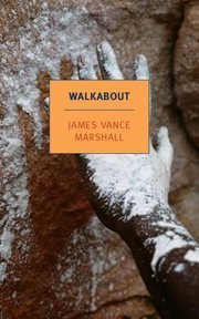 the journey to independence and open mindedness in walkabout a novel by james vance marshall Based on the novel by james vance marshall with jenny agutter walkabout: a journey with the then with open animosity and finally with threats and.