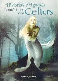 Histórias e Lendas Fantásticas dos Celtas