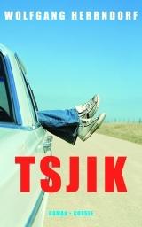 Tsjik (2011) by Wolfgang Herrndorf