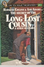 Hawkeye Collins & Amy Adams in The Secret of the Long-Lost Cousin & Other Mysteries (Can You Solve the Mystery?, #1)