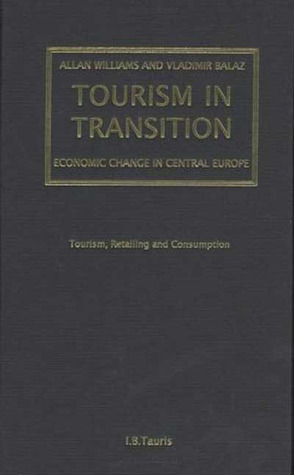 Tourism in Transition: Economic Change in Central Europe  by  Allan M. Williams