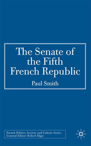 The Senate of the Fifth French Republic  by  Paul                 Smith