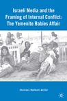 Israeli Media and the Framing of Internal Conflict: The Yemenite Babies Affair