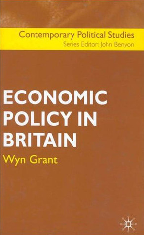 Economic Policy in Britain Wyn Grant