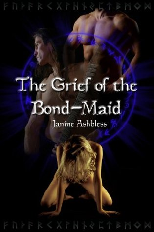 The Grief of the Bond-Maid Janine Ashbless