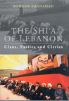 Shia of Lebanon: Clans, Parties and Clerics  by  Rodger Shanahan