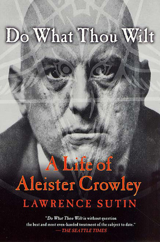 Do What Thou Wilt: A Life of Aleister Crowley by Lawrence ... | 314 x 475 jpeg 65kB
