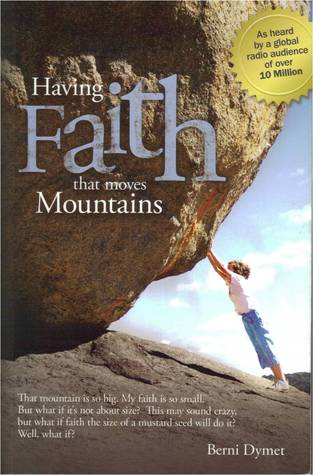 Having Faith That Moves Mountains Berni Dymet