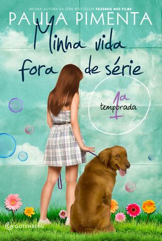 Minha Vida Fora de Série - 1ª temporada (Minha Vida Fora de Série, #1)