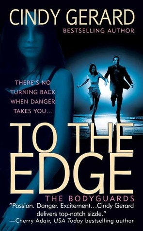 Book Review: Cindy Gerard's To the Edge