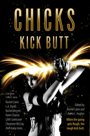 Book Review: Rachel Caine's Chicks Kick Butt