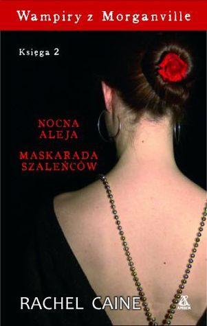 Wampiry z Morganville Ksiega 2: Nocna aleja, Maskarada szaleńców (2010)