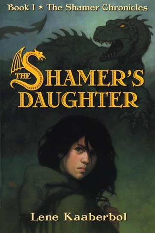 The Shamers Daughter (The Shamer Chronicles #1)  by Lene Kaaberbøl />
