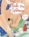Make Me a Woman