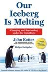 Our Iceberg Is Melting by John P. Kotter