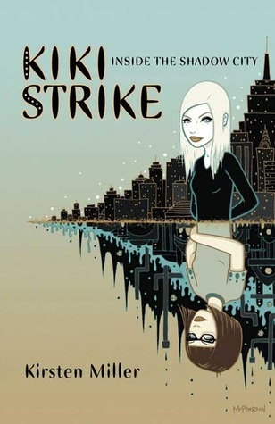 Inside the Shadow City (Kiki Strike,#1)