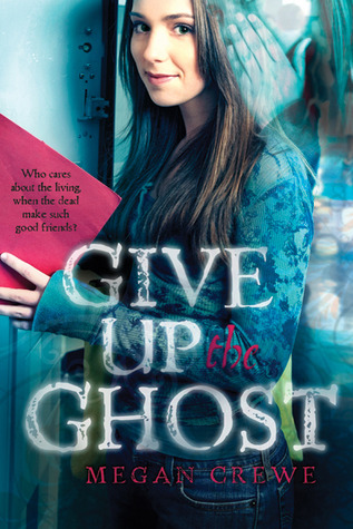 Give up the Ghost by Megan Crewe book cover