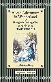 Alice in Wonderland & Through the Looking Glass (Collector's Library)