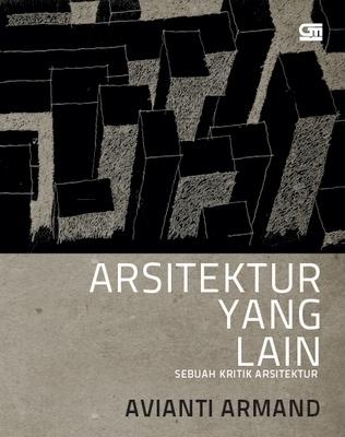 Arsitektur Yang Lain: Sebuah Kritik Arsitektur (2011)