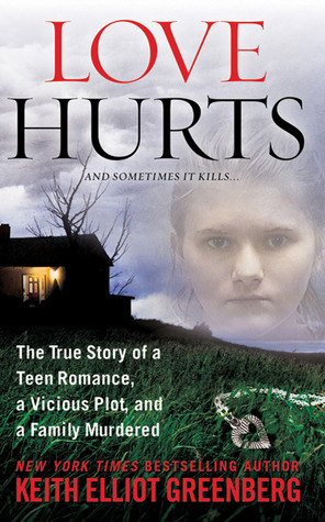 Teenage Love Quotes Goodreads : Love Hurts: The True Story of a Teen Romance, a Vicious Plot, and a ...