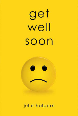 get well soon anna bloom 1 by julie halpern reviews