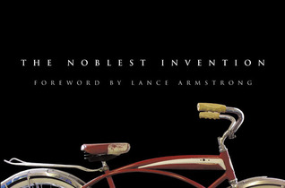 The Noblest Invention: An Illustrated History of the Bicycle Bicycling Magazine