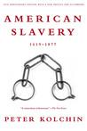 American Slavery: 1619-1877
