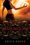 Shadowglass (The Shadowfae Chronicles, #2)