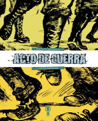 Acto de guerra  by  Rodolfo Santullo