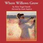 Where Willows Grow Kim Vogel Sawyer