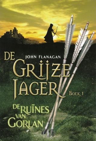 De Ruïnes van Gorlan (De Grijze Jager, #1)