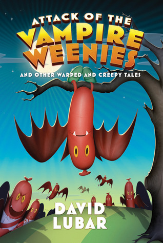 Book Review: David Lubar's Attack of the Vampire Weenies & Other Warped & Creepy Tales