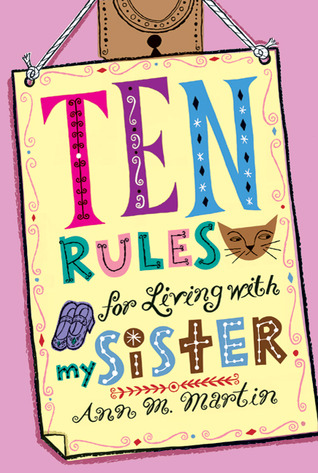 Ten Rules for Living with My Sister (2011) by Ann M. Martin