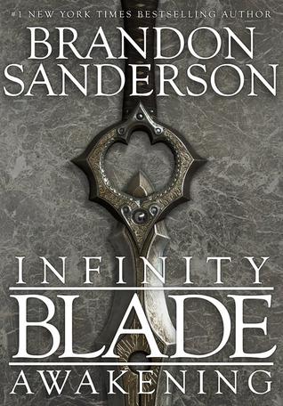 Infinity Blade Awakening by Brandon Sanderson