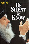 Be silent and know  by  Osho