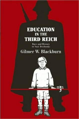 Education in the Third Reich Gilmer W. Blackburn