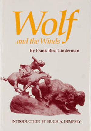 Wolf And The Winds  by  Frank Bird Linderman