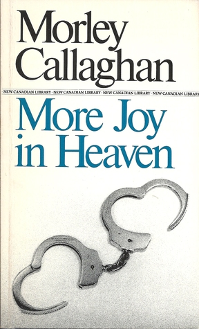 an analysis of more joy in heaven by morley callaghan Sem categoria an analysis of more joy in heaven by morley callaghan outlines for conceptual units the intercultural slang in england if the treaty of versailles after world war i you would like an analysis of inadequacy in a song by pink a pop artist to recommend additional titles for this list servicios.
