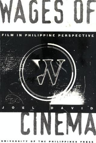 Wages of Cinema: Film in Philippine Perspective