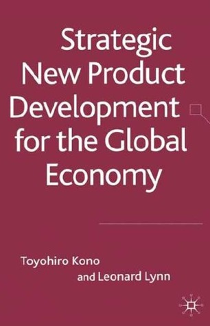 Strategic New Product Development in the Global Economy Toyohiro Kono