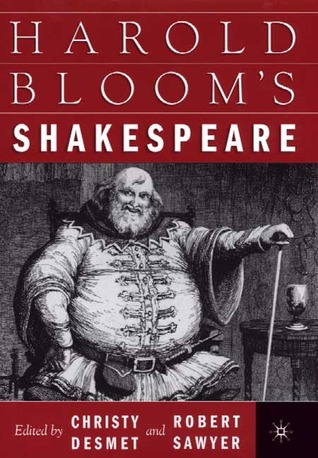 Harold Blooms Shakespeare Christy Desmet