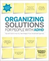 Organizing Solutions for People with ADHD: Tips and Tools to Help You Take Charge of Your Life and Get Organized