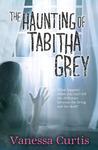 The Haunting of Tabitha Grey