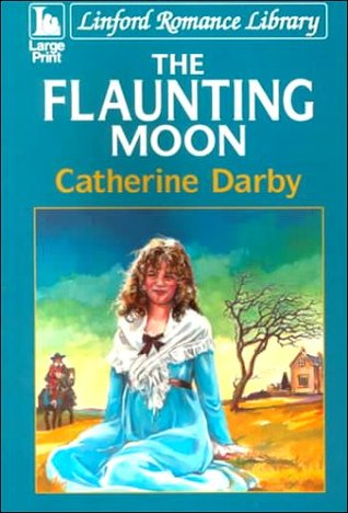 The Flaunting Moon Catherine Darby
