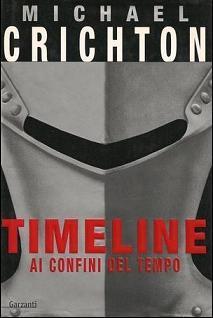 Timeline. Ai confini del tempo - [Michael Crichton]