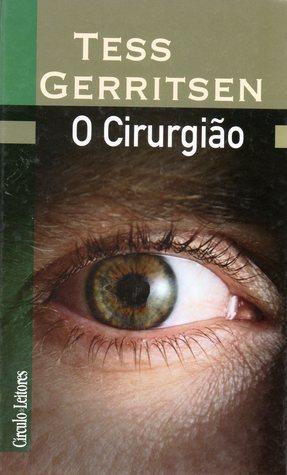 O Cirurgião (Jane Rizzoli & Maura Isles, #1)