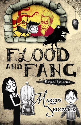 Flood and Fang (The Raven Mysteries #1) - Marcus Sedgwick