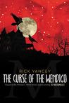 The Curse of the Wendigo (The Monstrumologist, #2)