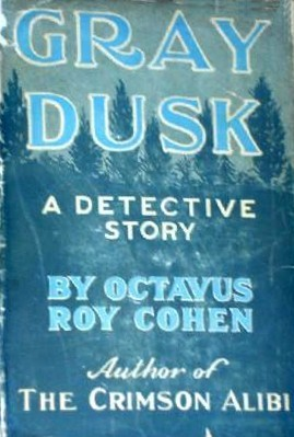 Gray Dusk  by  Octavus Roy Cohen