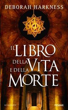 Il libro della vita e della morte (All Souls Trilogy #1) - [Deborah Harkness]